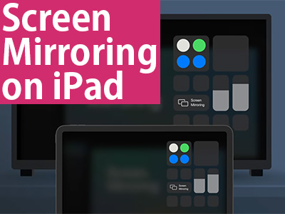 Screen Mirroring on iPad