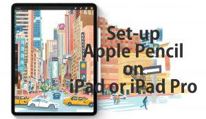 Set-up Apple Pencil on iPad or iPad Pro