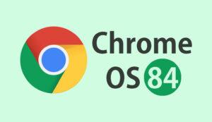 Chrome OS 84