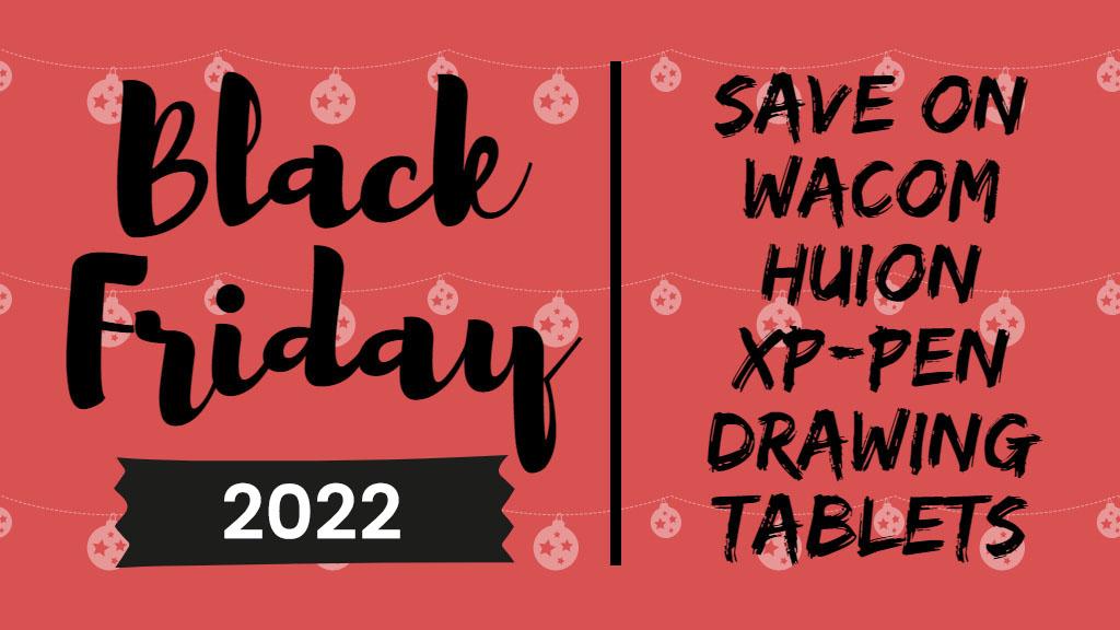 wacom huion xp-pen black friday